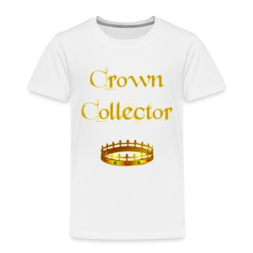 Crown Collector Toddler T-Shirt - Toddler Premium T-Shirt