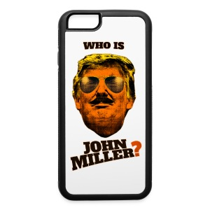 Who Is John Miller? - iPhone 6/6s Rubber Case - iPhone 6/6s Rubber Case