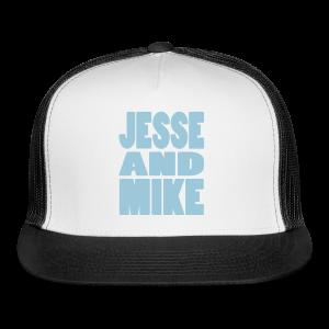 Jesse and Mike Trucker Hat - Trucker Cap