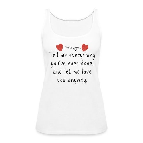 Grace Says... Tank - Women's Premium Tank Top