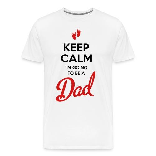 Keep Calm I'm Going to Be a Dad T-Shirt  - Men's Premium T-Shirt