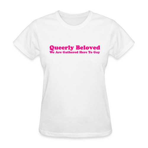 Queerly Beloved - T-shirt F - Women's T-Shirt