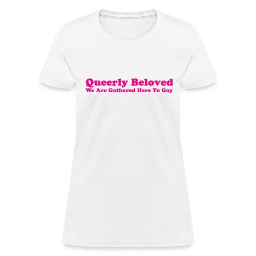 Queerly Beloved - T-shirt F - Women's T-Shirt