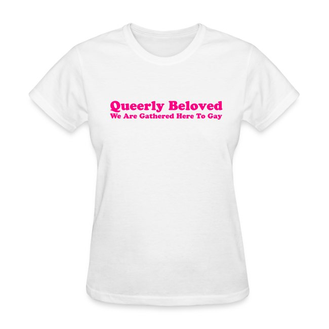 Queerly Beloved - T-shirt F