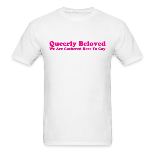 Queerly Beloved - T-shirt - Men's T-Shirt