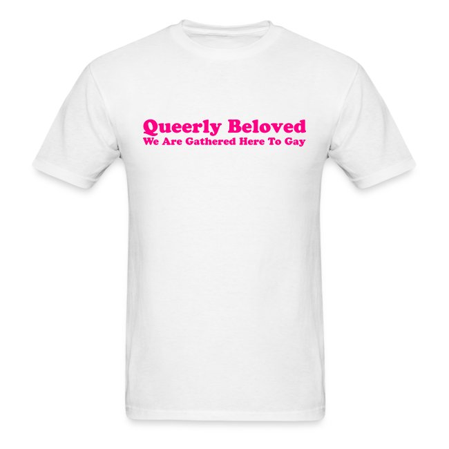 Queerly Beloved - T-shirt