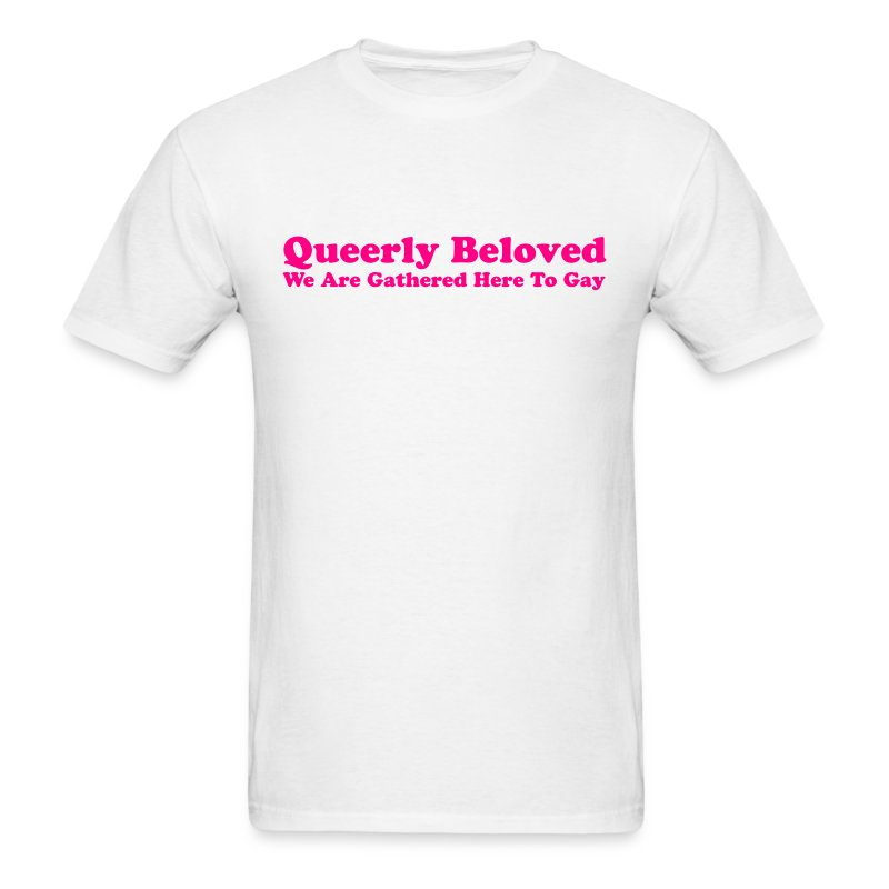 Queerly Beloved - T-shirt - Men's T-Shirt