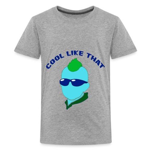 COOL LIKE THAT (BOYS) - Kids' Premium T-Shirt