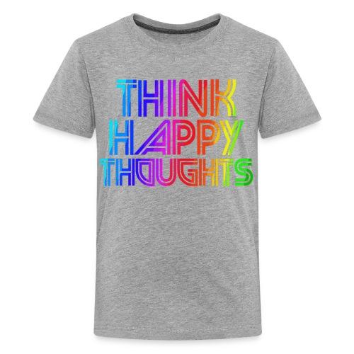 THINK HAPPY THOUGHTS RAINBOW TEE - Kids' Premium T-Shirt