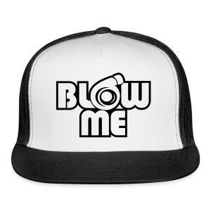 blow me hat - Trucker Cap