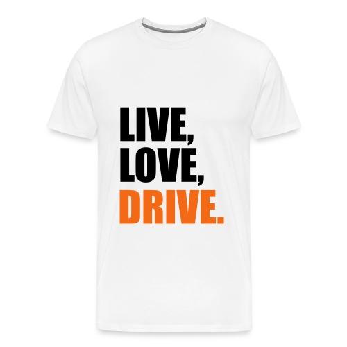 live love drive - Men's Premium T-Shirt