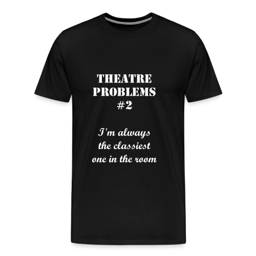 Theatre Problems #2 - Men's Premium T-Shirt