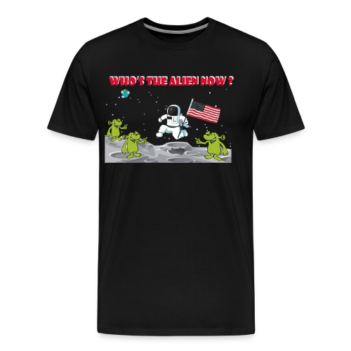 Who's The Alien - Men's Premium T-Shirt