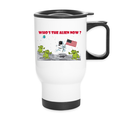 Who's the Alien - Travel Mug