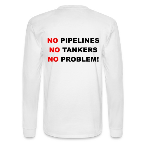 No Pipelines, No Tankers, No Problem! Men's Long Sleeve T-Shirt - Men's Long Sleeve T-Shirt