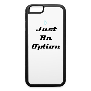 iPhone 6/6s Case by Just An Option - iPhone 6/6s Rubber Case