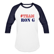 T-Shirts ~ Baseball T-Shirt ~ TEAM RON G  SHIRT BY RONALD RENEE