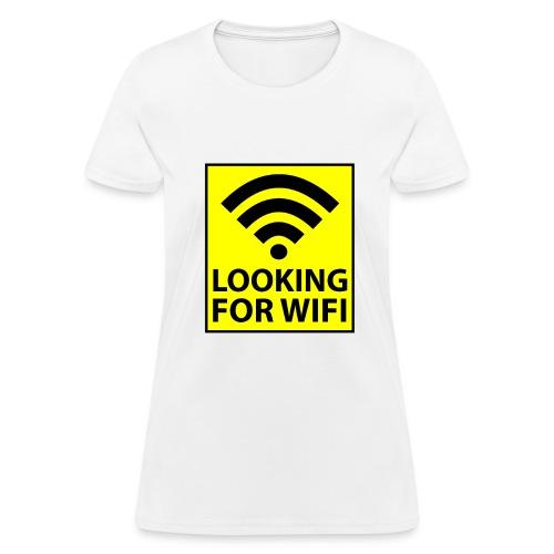 Looking For Wifi - WOMENS - Women's T-Shirt