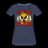 Women's T-Shirts ~ Women's Premium T-Shirt ~ stop killing the bees!