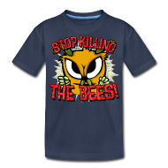 Kids' Shirts ~ Kids' Premium T-Shirt ~ stop killing the bees!