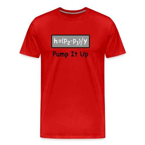 Pump It Up - Men's Premium T-Shirt