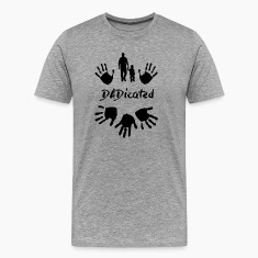Dadicated T-Shirts