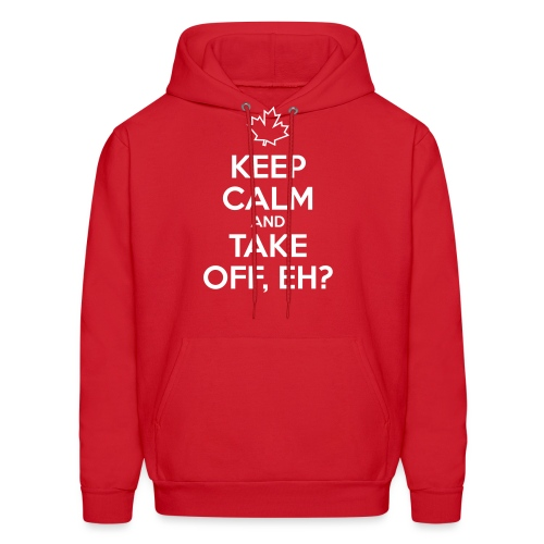 Keep Calm and Take Off, Eh? - Men's Hoodie