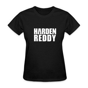 Harden Reddy (Front) / Are You Reddy? (Back)  - Women's T-Shirt