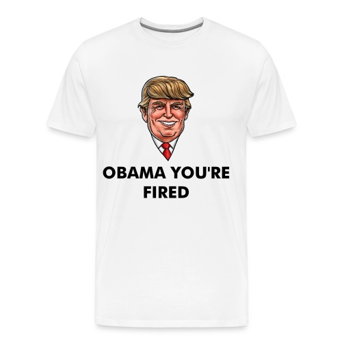 OBAMA FIRED - Men's Premium T-Shirt