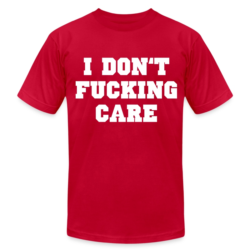 I don't fucking care - Men's T-Shirt by American Apparel