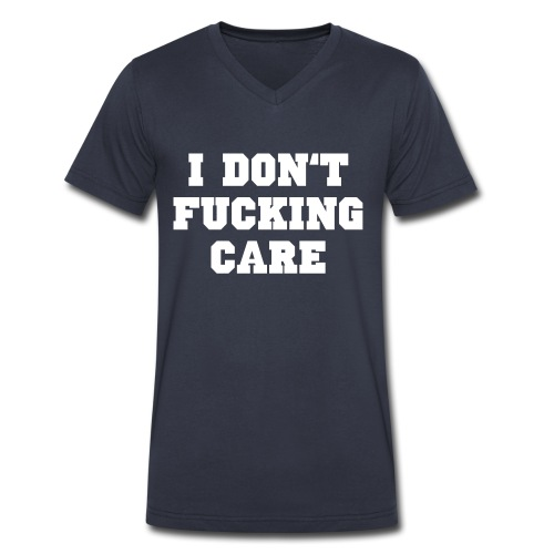 I don't fucking care - Men's V-Neck T-Shirt by Canvas