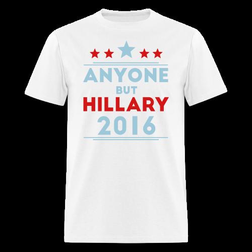 Anyone But Hillary - Men's T-Shirt