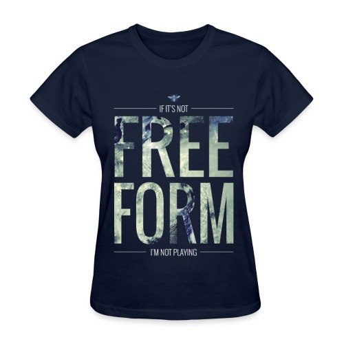If It's Not Freeform - Women's T-Shirt