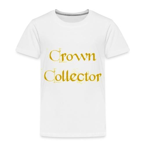Crown Collector Toddler T-Shirt - Toddler Premium T-Shirt
