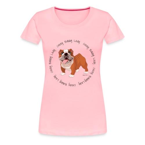 Crazy Bulldog Lady Premium T-shirt - Women's Premium T-Shirt