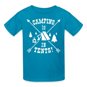 Camping Is In Tents! - Kids' T-Shirt