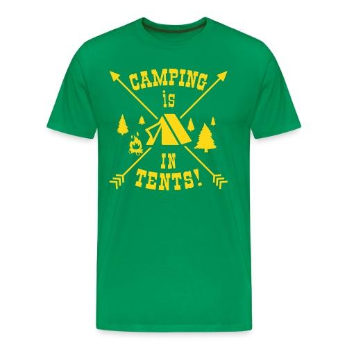 Camping Is In Tents! - Men's Premium T-Shirt
