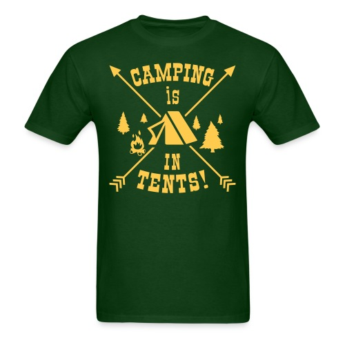 Camping Is In Tents! - Men's T-Shirt