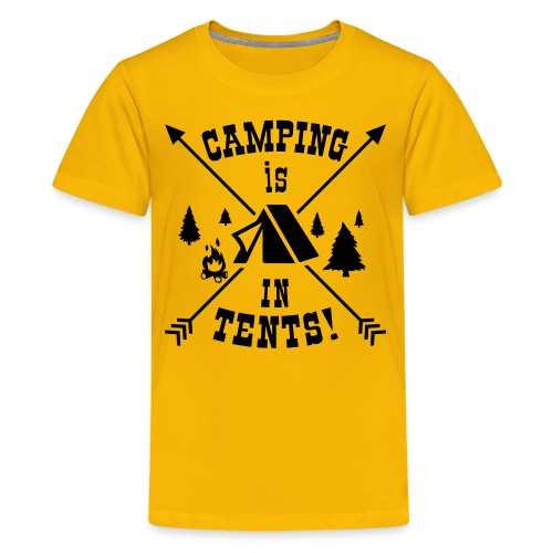 Camping Is In Tents! - Kids' Premium T-Shirt