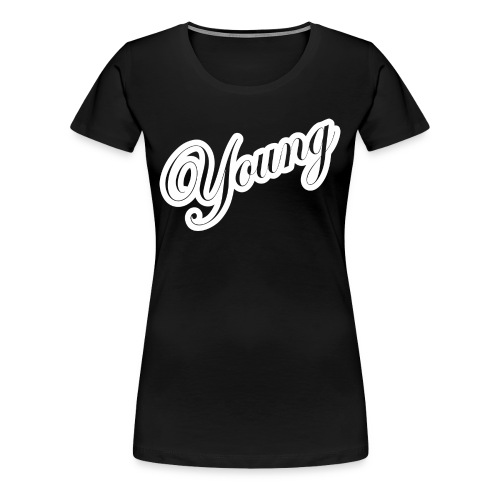 Young - Women's Premium T-Shirt