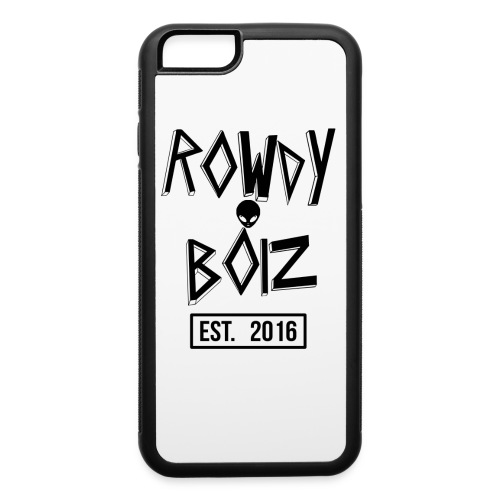 R O W D Y B O I Z IPhone 6/6S Case - iPhone 6/6s Rubber Case