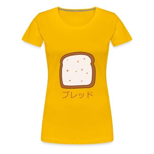 Bread - Women's Premium T-Shirt