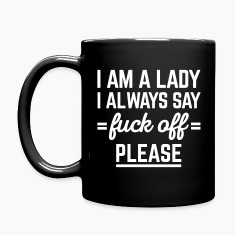 I Am A Lady Funny Quote Mugs & Drinkware