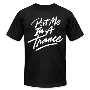 Put Me In A Trance (White Text) - Male - Men's Fine Jersey T-Shirt