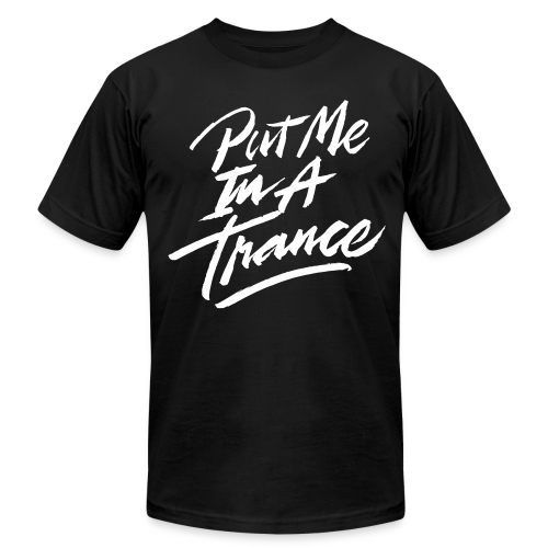 Put Me In A Trance (White Text) - Male - Men's  Jersey T-Shirt