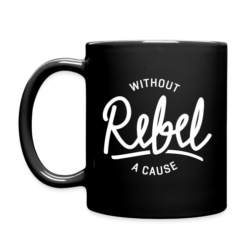 Rebel without a cause! - Full Color Mug
