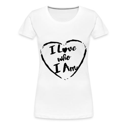 I LOVE WHO I AM - Women's Premium T-Shirt