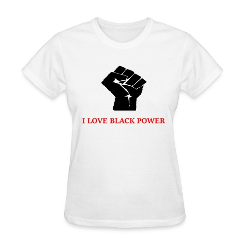 I Love Black Power - Women's T-Shirt