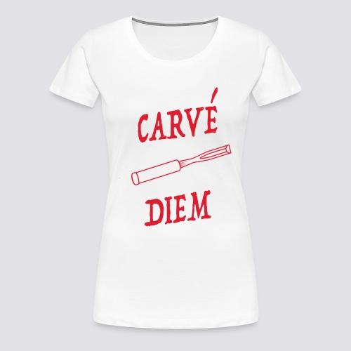 Carvé diem woodcarver's shirt [Women's] - Women's Premium T-Shirt