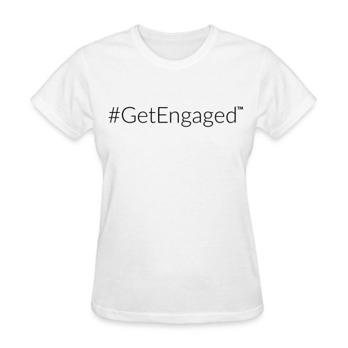 #GetEngaged Relaxed Fit White Tee - Women's T-Shirt